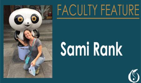 Faculty Feature: Sami Rank