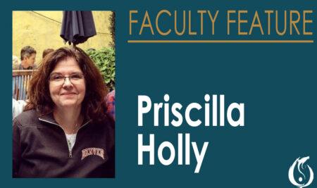 Faculty Feature: Priscilla Holly