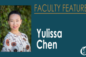 Yulissa Chen Faculty Feature