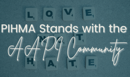 PIHMA Stands with the AAPI Community