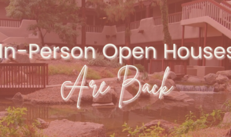 Open Houses are Back In-Person (and online)!