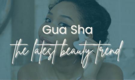 Gua Sha: The Latest Beauty Trend